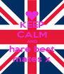 KEEP CALM AND hare best mates x - Personalised Poster A4 size