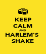 KEEP CALM AND HARLEM'S  SHAKE - Personalised Poster A4 size