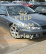 KEEP CALM AND harley  - Personalised Poster A4 size