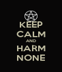 KEEP CALM AND HARM NONE - Personalised Poster A4 size