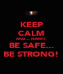 KEEP CALM AND... HARRY, BE SAFE... BE STRONG! - Personalised Poster A4 size