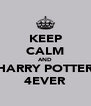 KEEP CALM AND HARRY POTTER 4EVER - Personalised Poster A4 size