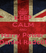 KEEP CALM AND Harry Potter & Daniel Radcliffe - Personalised Poster A4 size