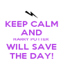 KEEP CALM AND HARRY POTTER WILL SAVE THE DAY! - Personalised Poster A4 size