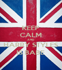 KEEP CALM AND HARRY STYLES IS BABE - Personalised Poster A4 size