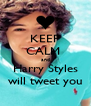 KEEP CALM  and Harry Styles will tweet you - Personalised Poster A4 size