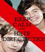 KEEP CALM AND HATE 1 DIRECTICTION - Personalised Poster A4 size