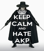 KEEP CALM AND HATE AKP - Personalised Poster A4 size