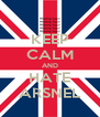 KEEP CALM AND HATE ARSNEL - Personalised Poster A4 size