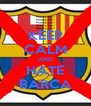 KEEP CALM AND HATE BARCA - Personalised Poster A4 size
