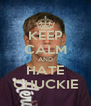 KEEP CALM AND HATE CHUCKIE - Personalised Poster A4 size