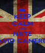 KEEP CALM AND HATE DAVID CAMERON - Personalised Poster A4 size