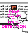 KEEP CALM AND HATE DETENTION - Personalised Poster A4 size