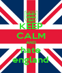 KEEP CALM AND hate england - Personalised Poster A4 size