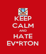 KEEP CALM AND HATE EV*RTON - Personalised Poster A4 size