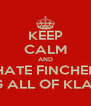 KEEP CALM AND HATE FINCHEL FOR TAKING ALL OF KLAINE'S KISSES - Personalised Poster A4 size