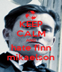 KEEP CALM AND hate finn mikaelson - Personalised Poster A4 size