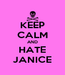 KEEP CALM AND HATE JANICE - Personalised Poster A4 size