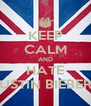 KEEP CALM AND HATE JUSTIN BIEBER!! - Personalised Poster A4 size
