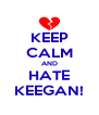 KEEP CALM AND HATE KEEGAN! - Personalised Poster A4 size