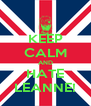 KEEP CALM AND HATE LEANNE! - Personalised Poster A4 size