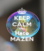 KEEP CALM AND Hate MAZEN - Personalised Poster A4 size