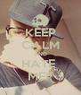 KEEP CALM AND HATE  ME!! - Personalised Poster A4 size