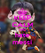 KEEP CALM AND hate messi - Personalised Poster A4 size