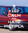 KEEP CALM AND HATE MILTIPLA - Personalised Poster A4 size
