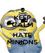 KEEP CALM AND HATE MINIONS - Personalised Poster A4 size