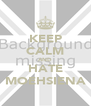 KEEP CALM AND HATE MOEHSIENA - Personalised Poster A4 size