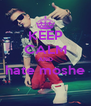 KEEP CALM AND hate moshe  - Personalised Poster A4 size