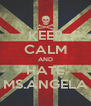 KEEP CALM AND HATE MS.ANGELA - Personalised Poster A4 size