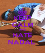 KEEP CALM AND HATE NADAL  - Personalised Poster A4 size