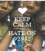 KEEP CALM AND HATE ON 92912 - Personalised Poster A4 size
