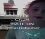 KEEP CALM AND HATE ON @PlasticBeiber - Personalised Poster A4 size
