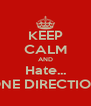 KEEP CALM AND Hate... ONE DIRECTION - Personalised Poster A4 size