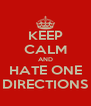 KEEP CALM AND HATE ONE  DIRECTIONS  - Personalised Poster A4 size