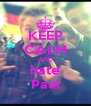 KEEP CALM AND hate Paul - Personalised Poster A4 size