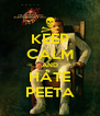 KEEP CALM AND HATE PEETA - Personalised Poster A4 size