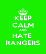 KEEP CALM AND HATE  RANGERS - Personalised Poster A4 size
