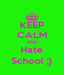 KEEP CALM AND Hate School ;) - Personalised Poster A4 size