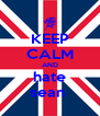 KEEP CALM AND hate sean  - Personalised Poster A4 size