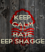 KEEP CALM AND HATE SHEEP SHAGGERS - Personalised Poster A4 size