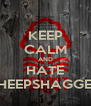 KEEP CALM AND HATE SHEEPSHAGGER - Personalised Poster A4 size