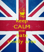 keep CALM AND hate smelly area - Personalised Poster A4 size