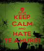 KEEP CALM AND HATE TE AHUREI - Personalised Poster A4 size