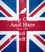 Keep Calm And Hate That The Ireland Flag Is Left out - Personalised Poster A4 size