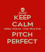 KEEP CALM AND HATE THE MOVIE PITCH PERFECT - Personalised Poster A4 size