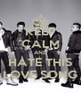 KEEP CALM AND HATE THIS LOVE SONG - Personalised Poster A4 size